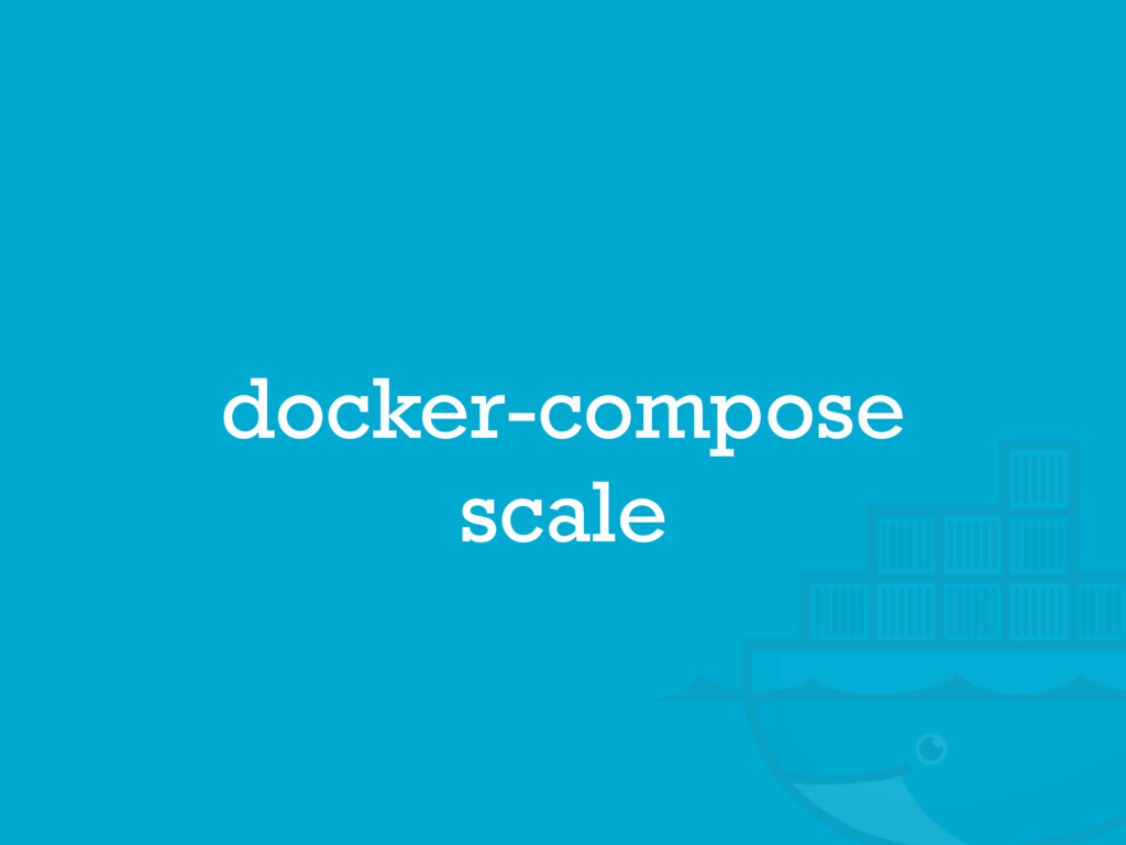 docker-compose scale
