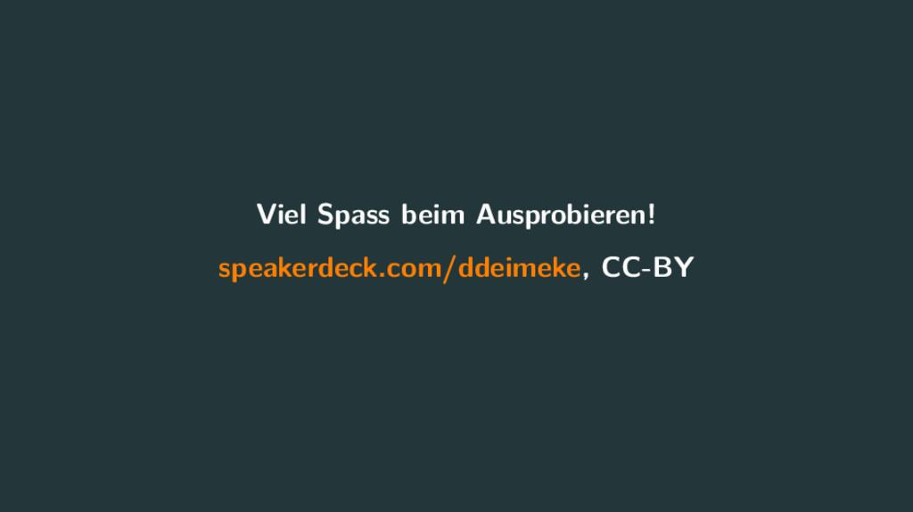 Viel Spass beim Ausprobieren! speakerdeck.com/d...