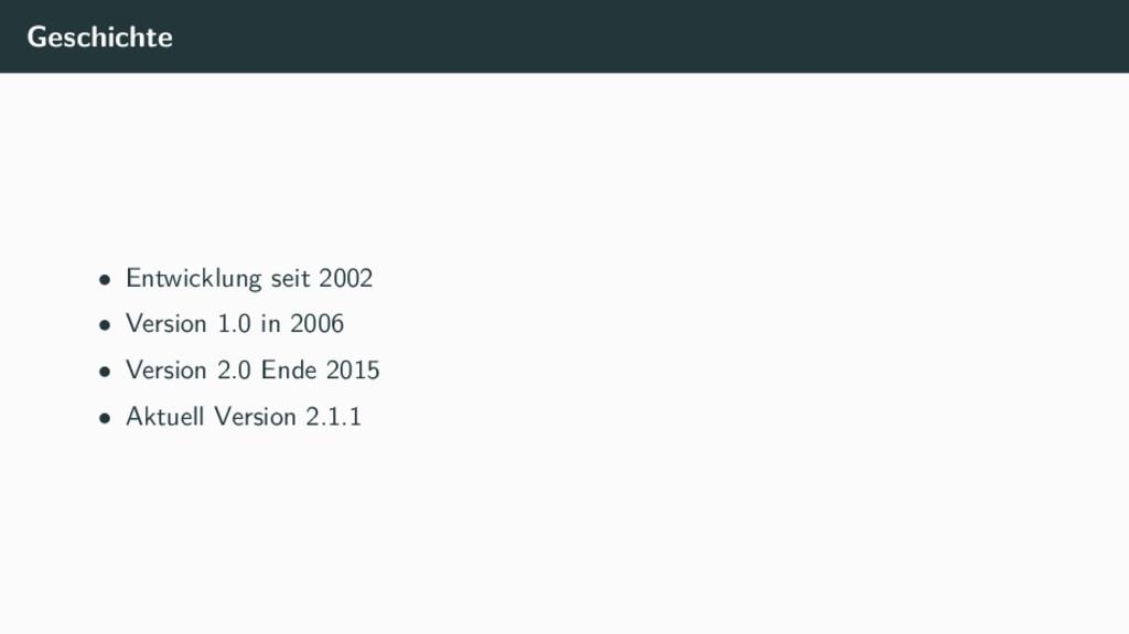 Geschichte • Entwicklung seit 2002 • Version 1....