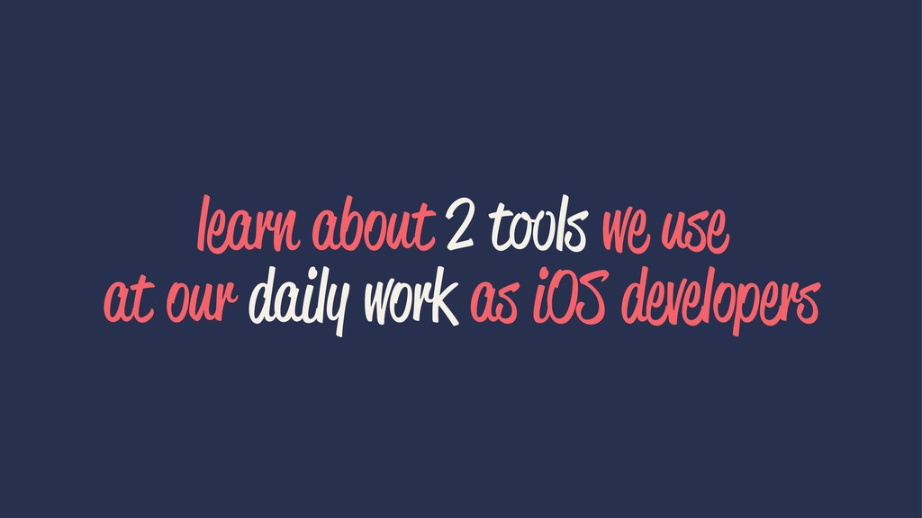 learn about 2 tools we use at our daily work as...