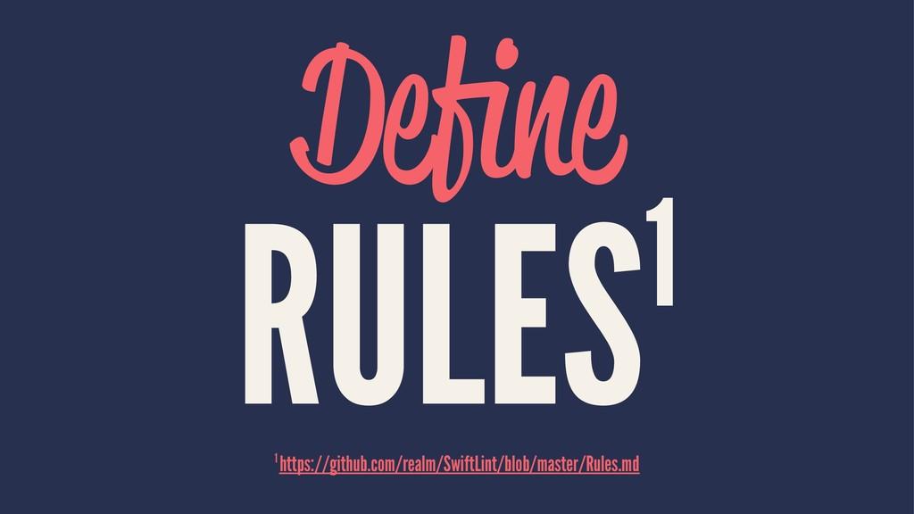 Define RULES1 1 https://github.com/realm/SwiftLi...