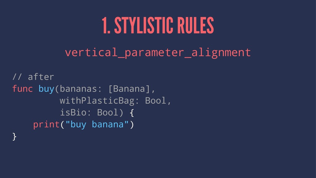 1. STYLISTIC RULES vertical_parameter_alignment...