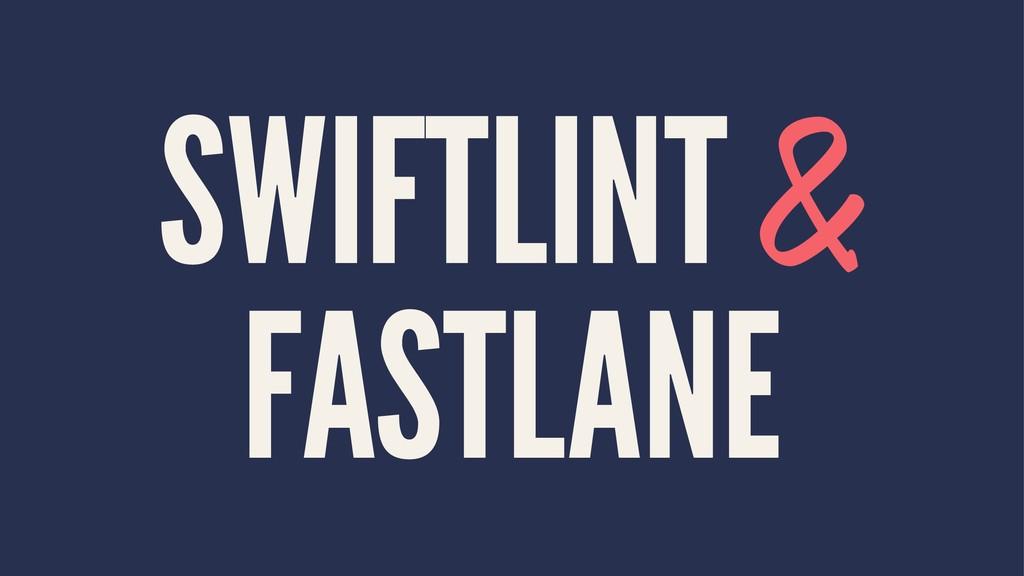 SWIFTLINT & FASTLANE