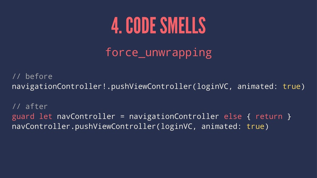 4. CODE SMELLS force_unwrapping // before navig...
