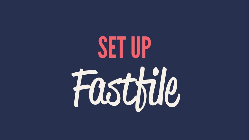 SET UP Fastfile