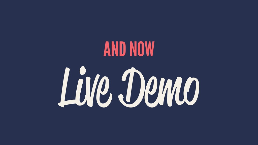 AND NOW Live Demo