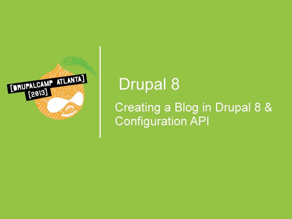 Drupal 8 Creating a Blog in Drupal 8 & Configur...