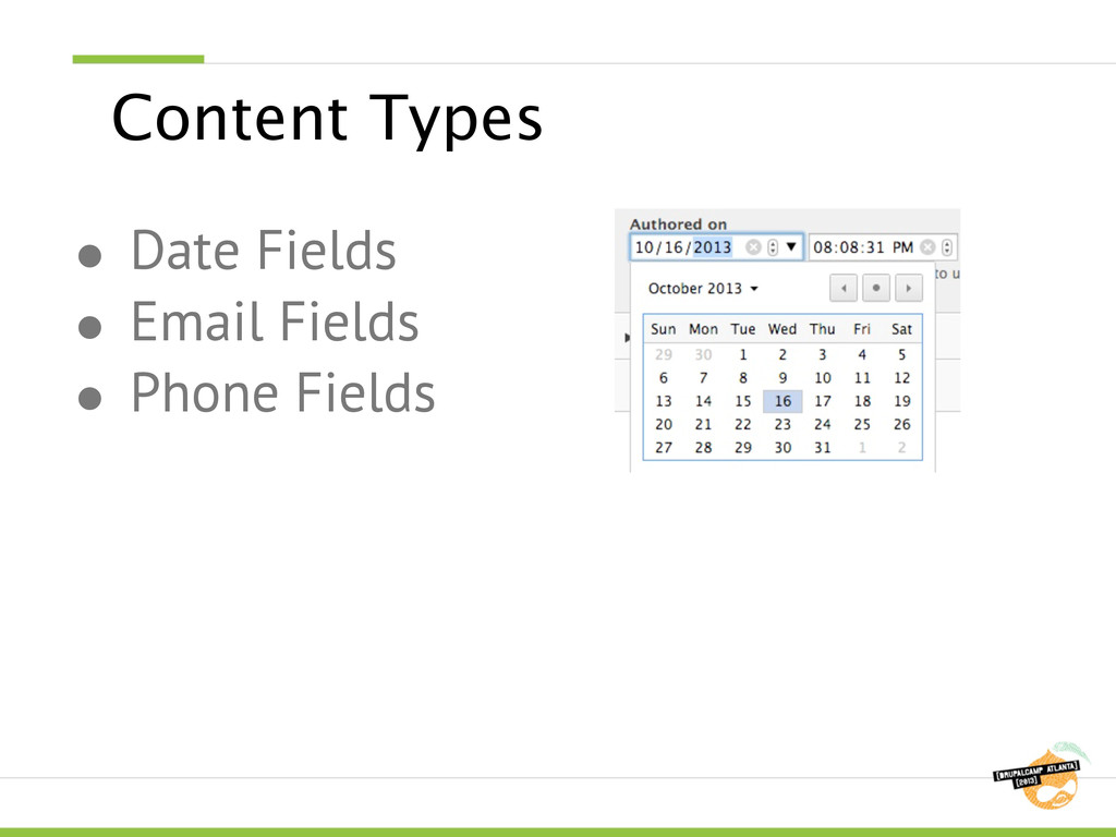 Content Types ● Date Fields ● Email Fields ● Ph...