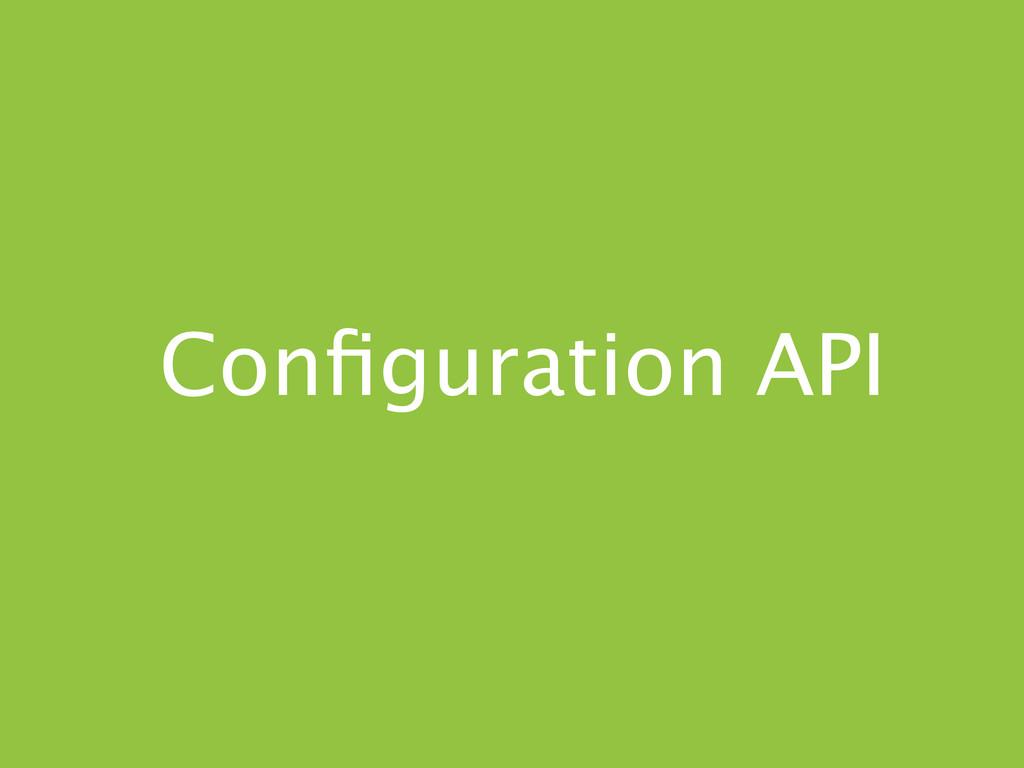 Configuration API