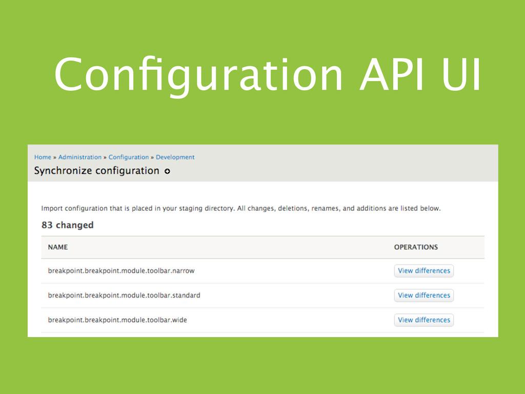 Configuration API UI