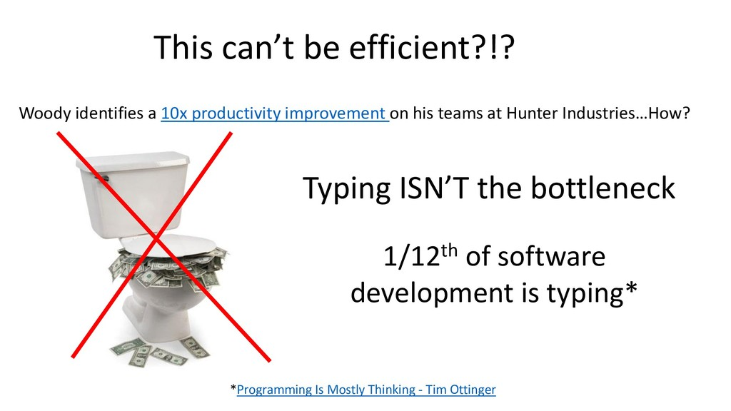 Woody identifies a 10x productivity improvement...