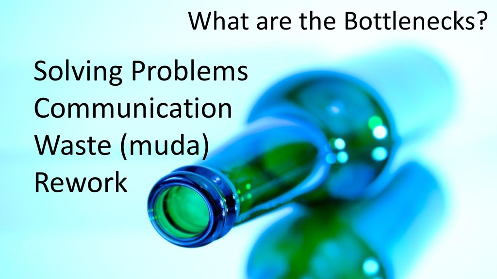 What are the Bottlenecks? Solving Problems Comm...