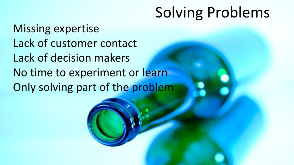 Solving Problems Missing expertise Lack of cust...