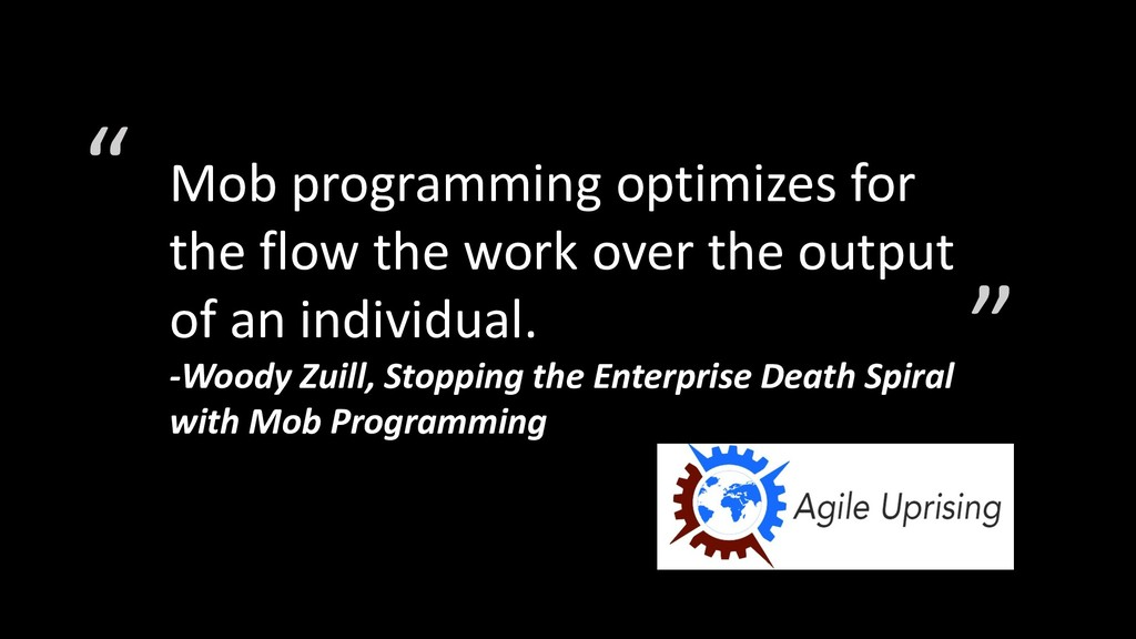 Mob programming optimizes for the flow the work...
