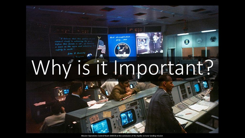 Why is it Important? Mission Operations Control...