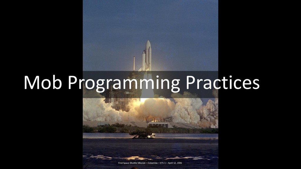 Mob Programming Practices First Space Shuttle M...