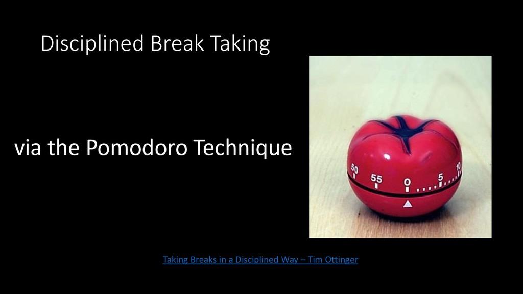 Disciplined Break Taking via the Pomodoro Techn...