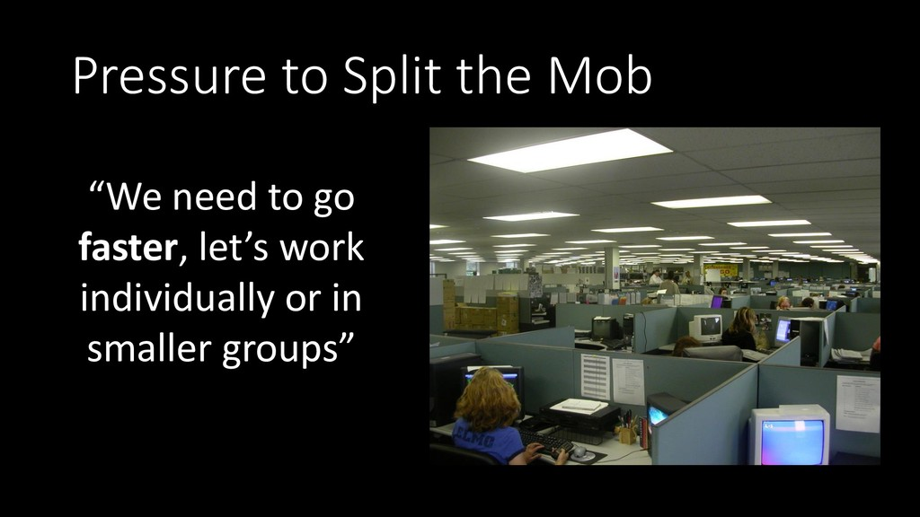 "Pressure to Split the Mob ""We need to go faster..."