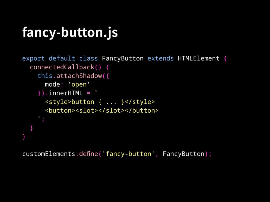fancy-button.js export default class FancyButto...