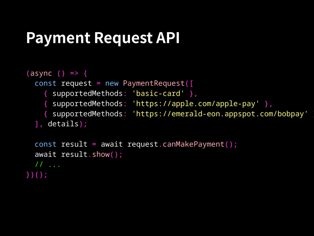 Payment Request API (async () => { const reques...