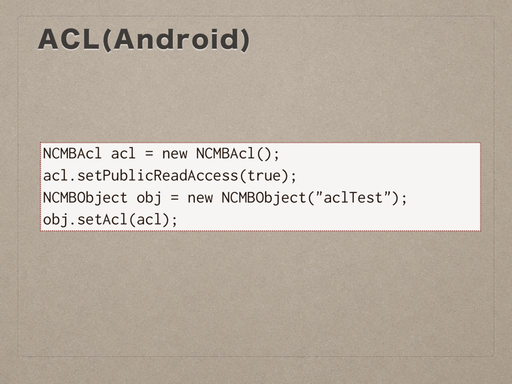 """""""$- """"OESPJE  NCMBAcl acl = new NCMBAcl(); acl.s..."""