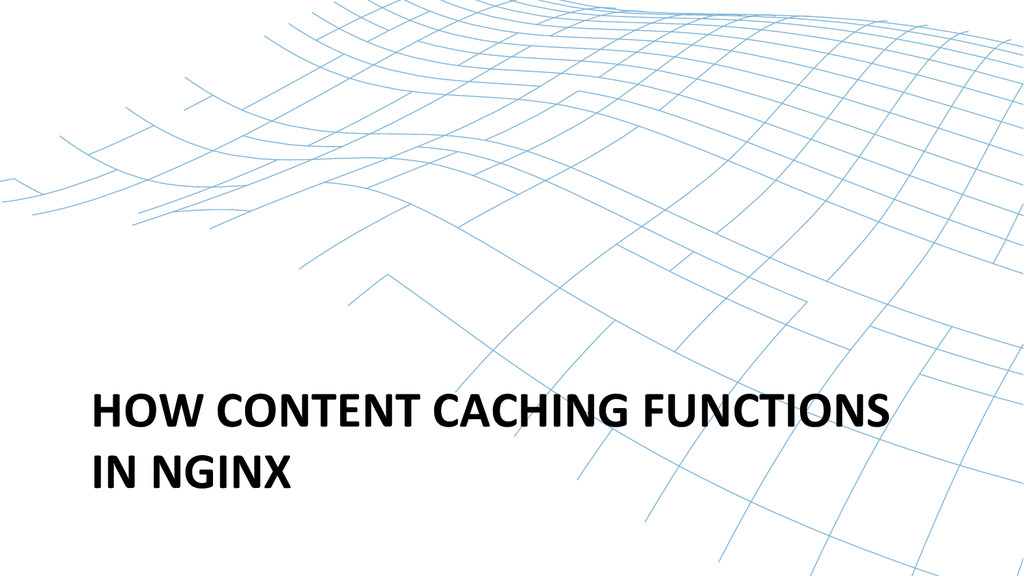 HOW CONTENT CACHING FUNCTIONS  IN...