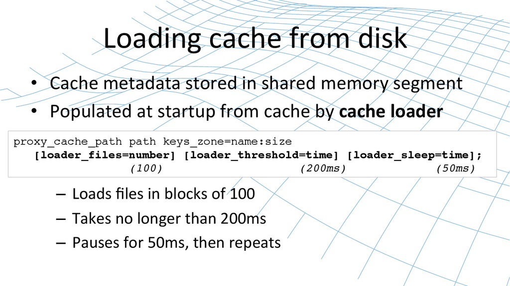 Loading cache from disk  • Cache...