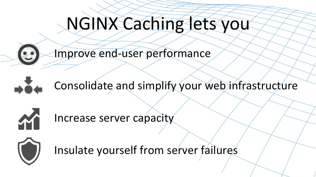 NGINX Caching lets you  Improve ...