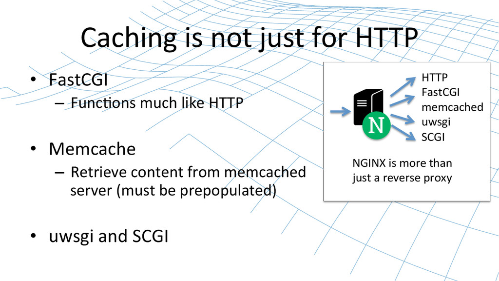 Caching is not just for HTTP ...
