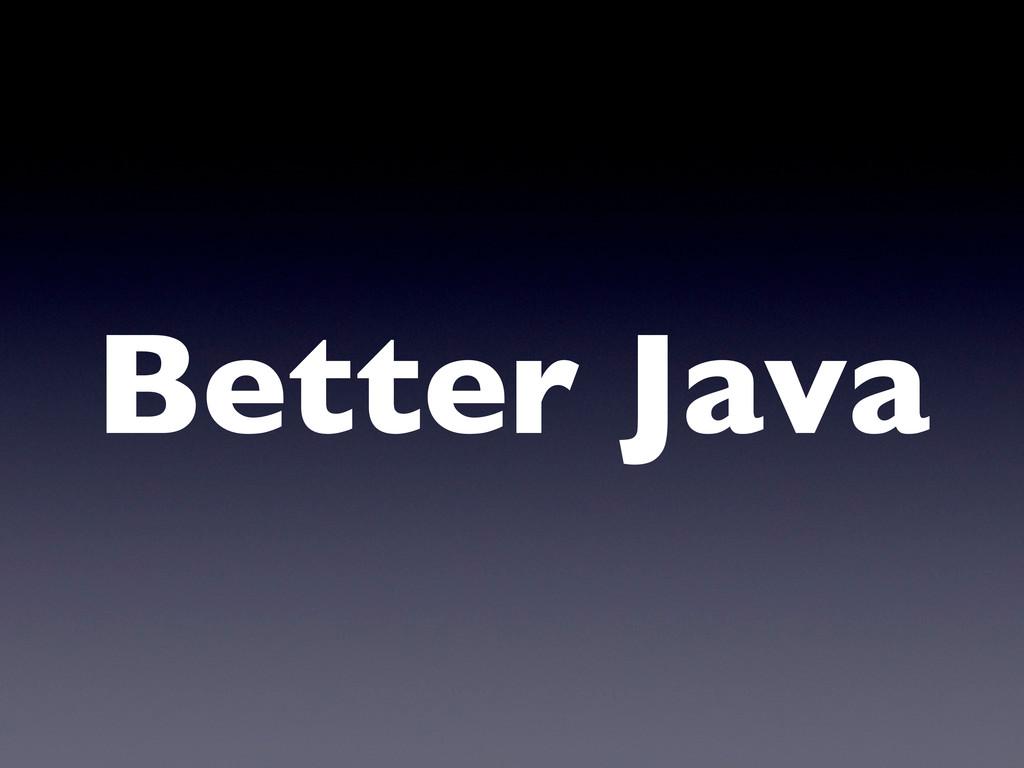 Better Java
