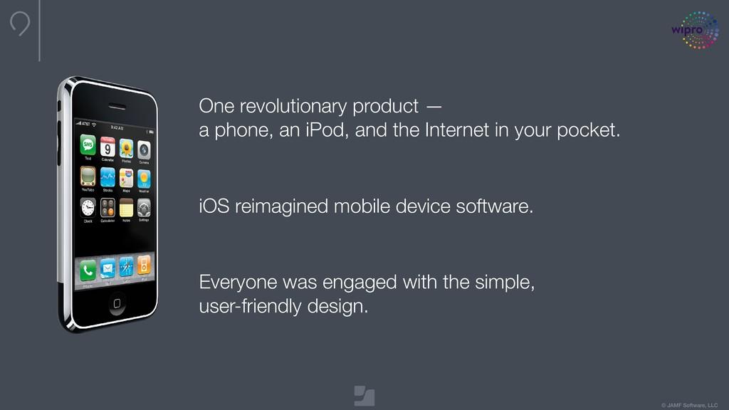 © JAMF Software, LLC One revolutionary product ...