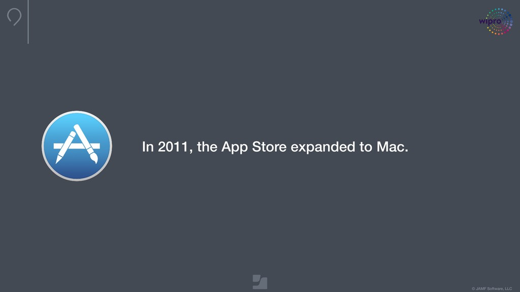 © JAMF Software, LLC In 2011, the App Store exp...