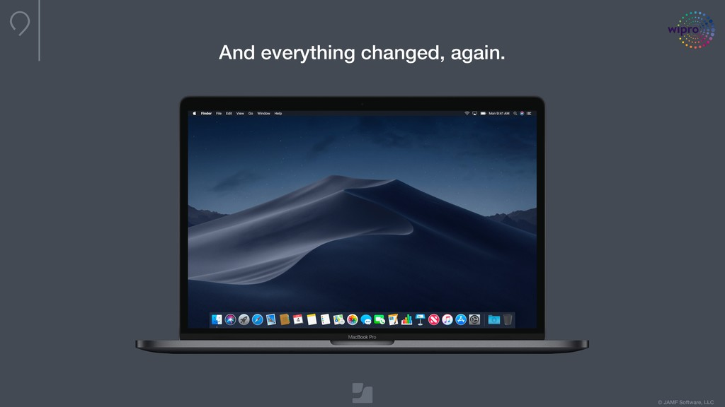 © JAMF Software, LLC And everything changed, ag...