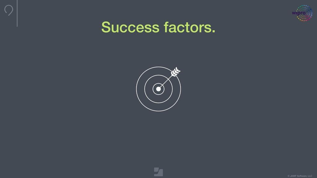 © JAMF Software, LLC Success factors.