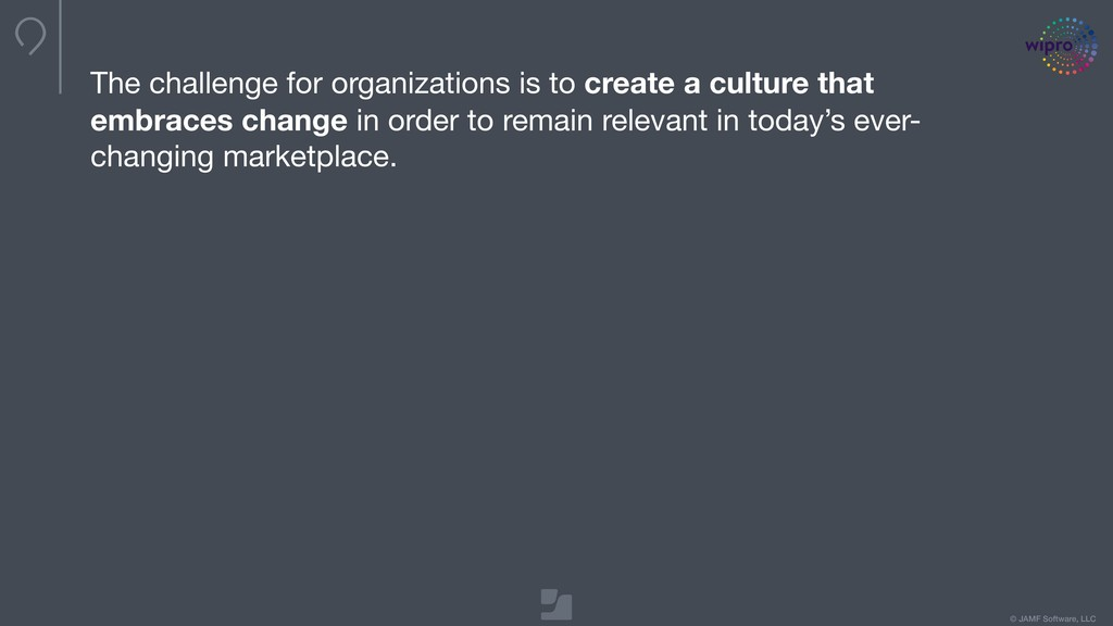 © JAMF Software, LLC The challenge for organiza...