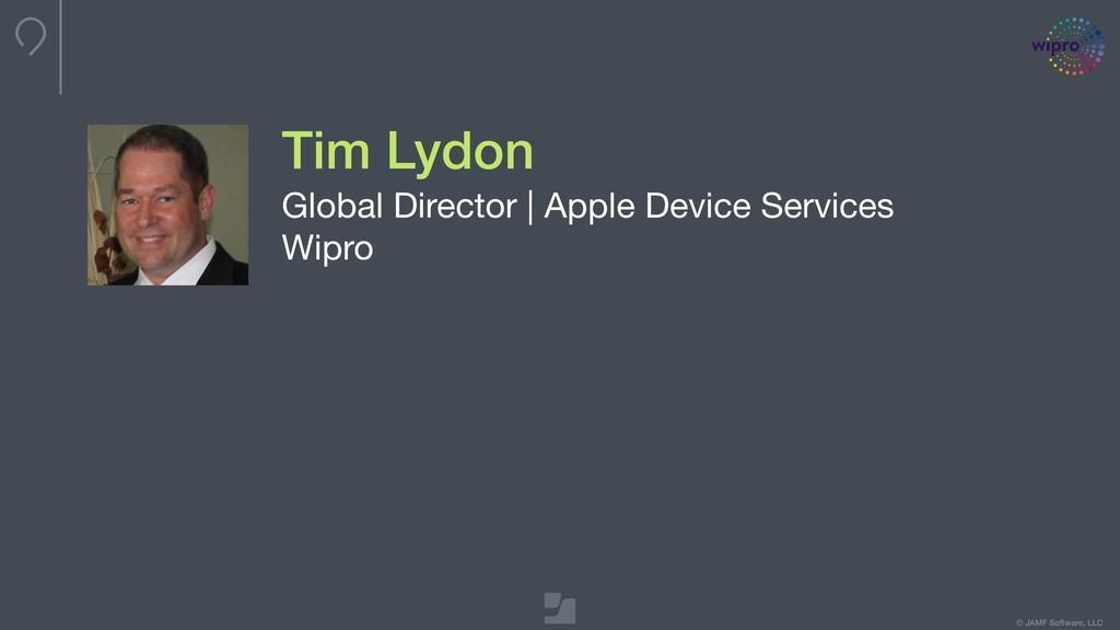 © JAMF Software, LLC Tim Lydon Global Director ...