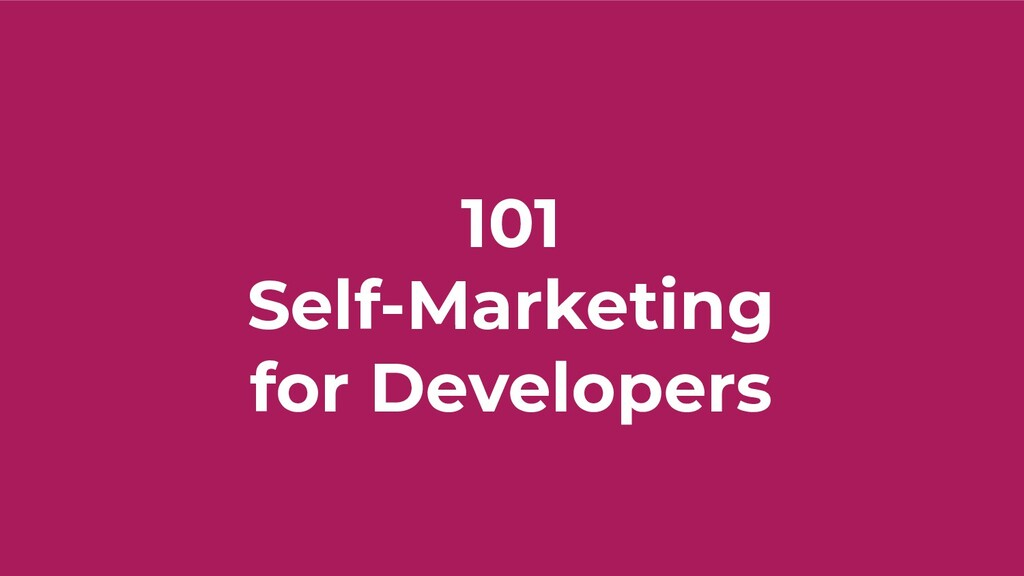 101 Self-Marketing for Developers