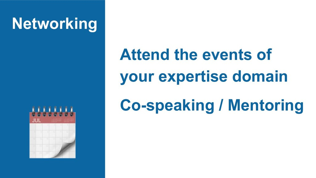 Networking Attend the events of your expertise ...