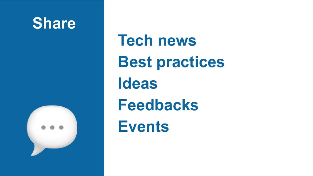 Share Tech news Best practices Ideas Feedbacks ...