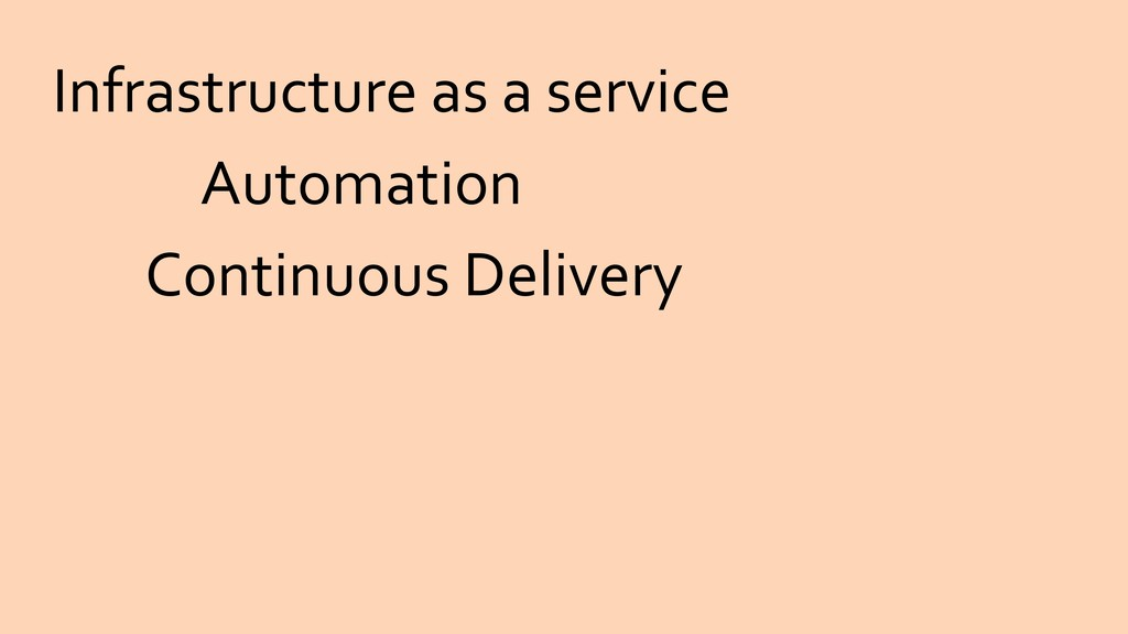 Infrastructure as a service Continuous Delivery...