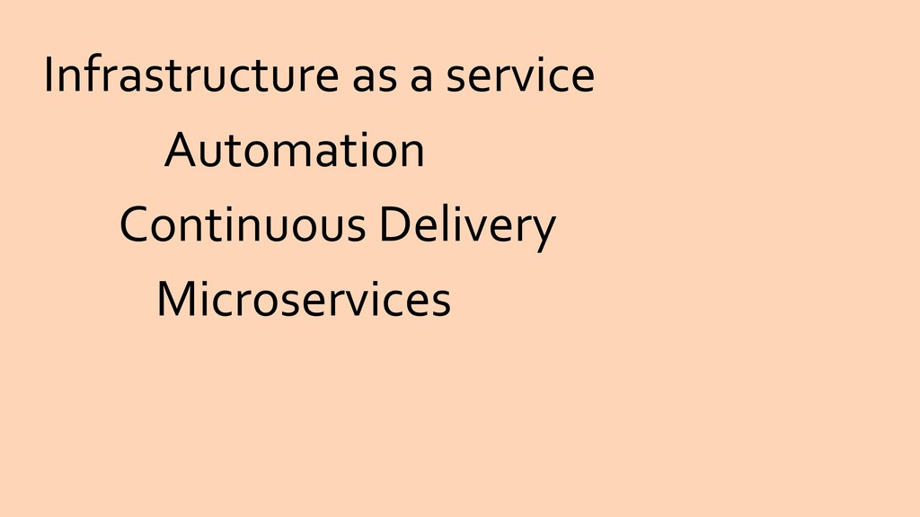 Infrastructure as a service Microservices Conti...