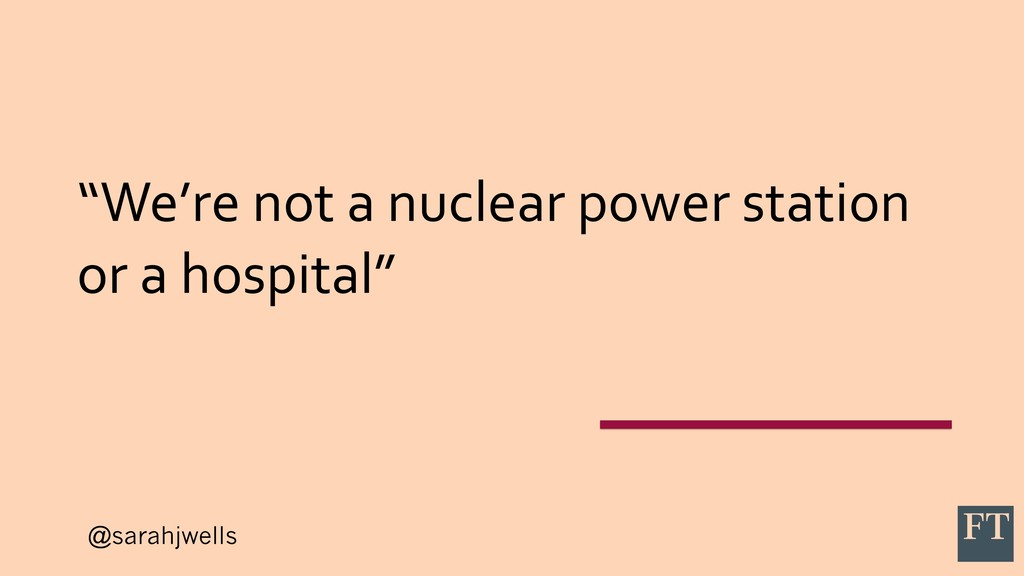 """@sarahjwells """"We're not a nuclear power station..."""