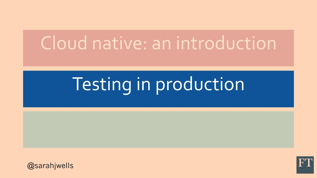 @sarahjwells Cloud native: an introduction Test...