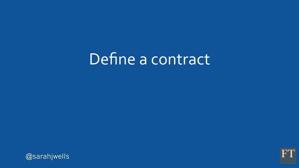 @sarahjwells Define a contract