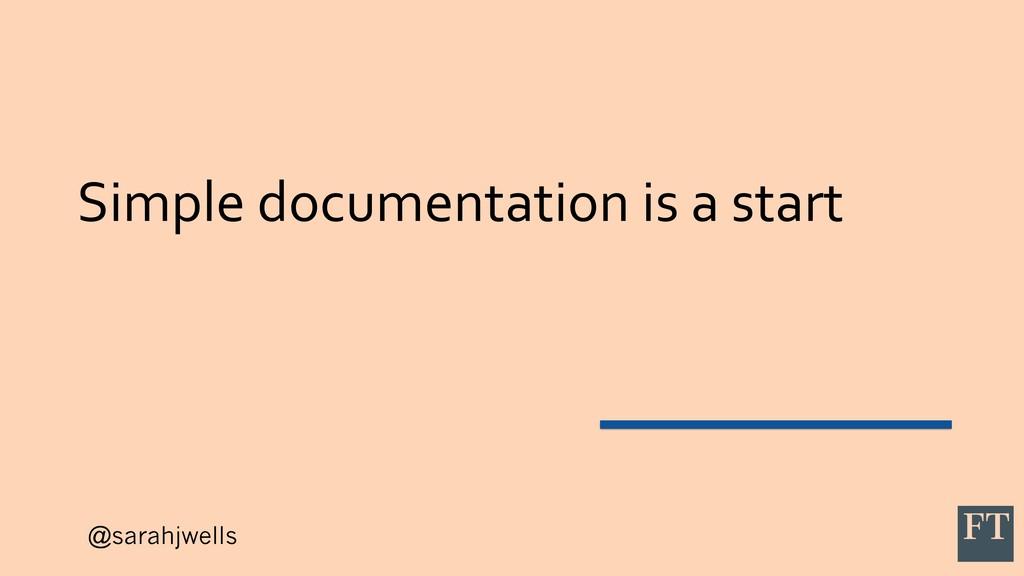 @sarahjwells Simple documentation is a start