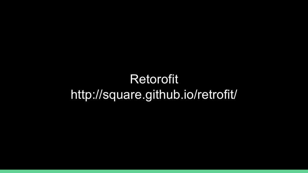 Retorofit http://square.github.io/retrofit/