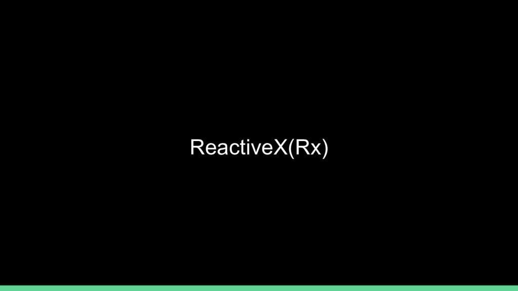 ReactiveX(Rx)