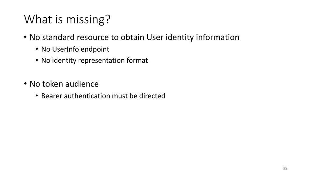 What is missing? • No standard resource to obta...