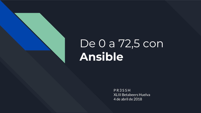 De 0 a 72,5 con Ansible P R 3 S S H XLIII Betab...