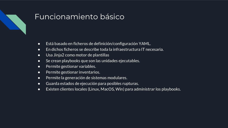 Funcionamiento básico ● Está basado en ficheros...